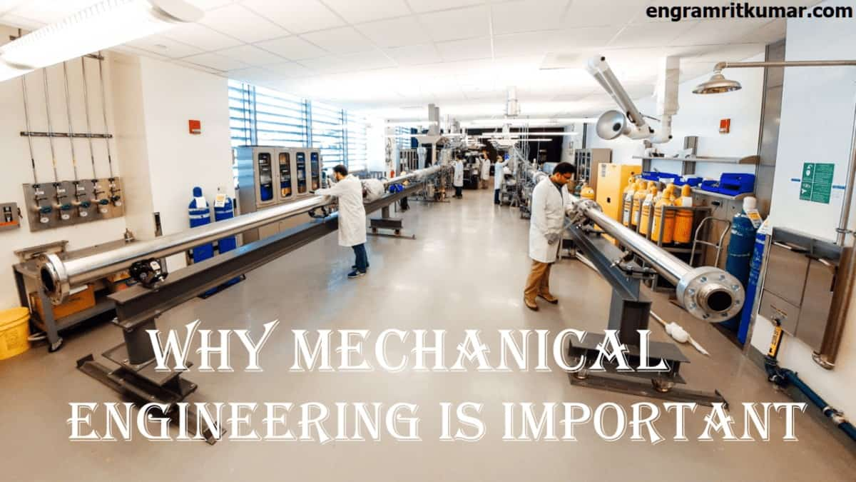 Why Mechanical Engineering is Important